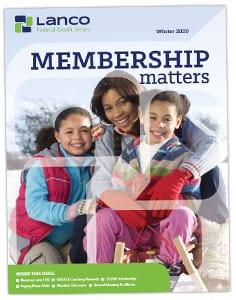 Lanco FCU Membership Matters, Winter 2020 newsletter