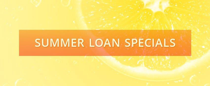 Summer Loan Specials