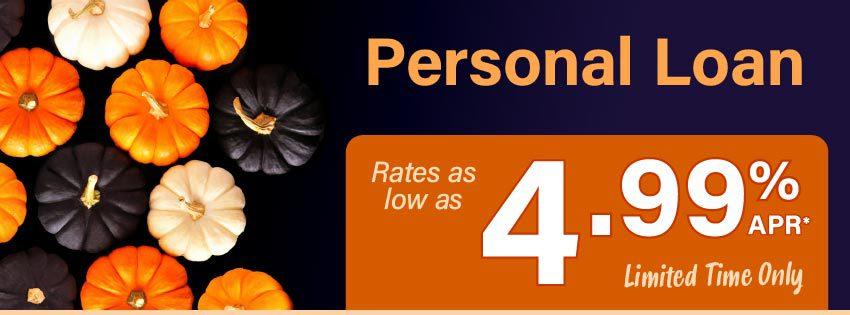Personal loan rates as low as 4.99% APR* Limited Time Only